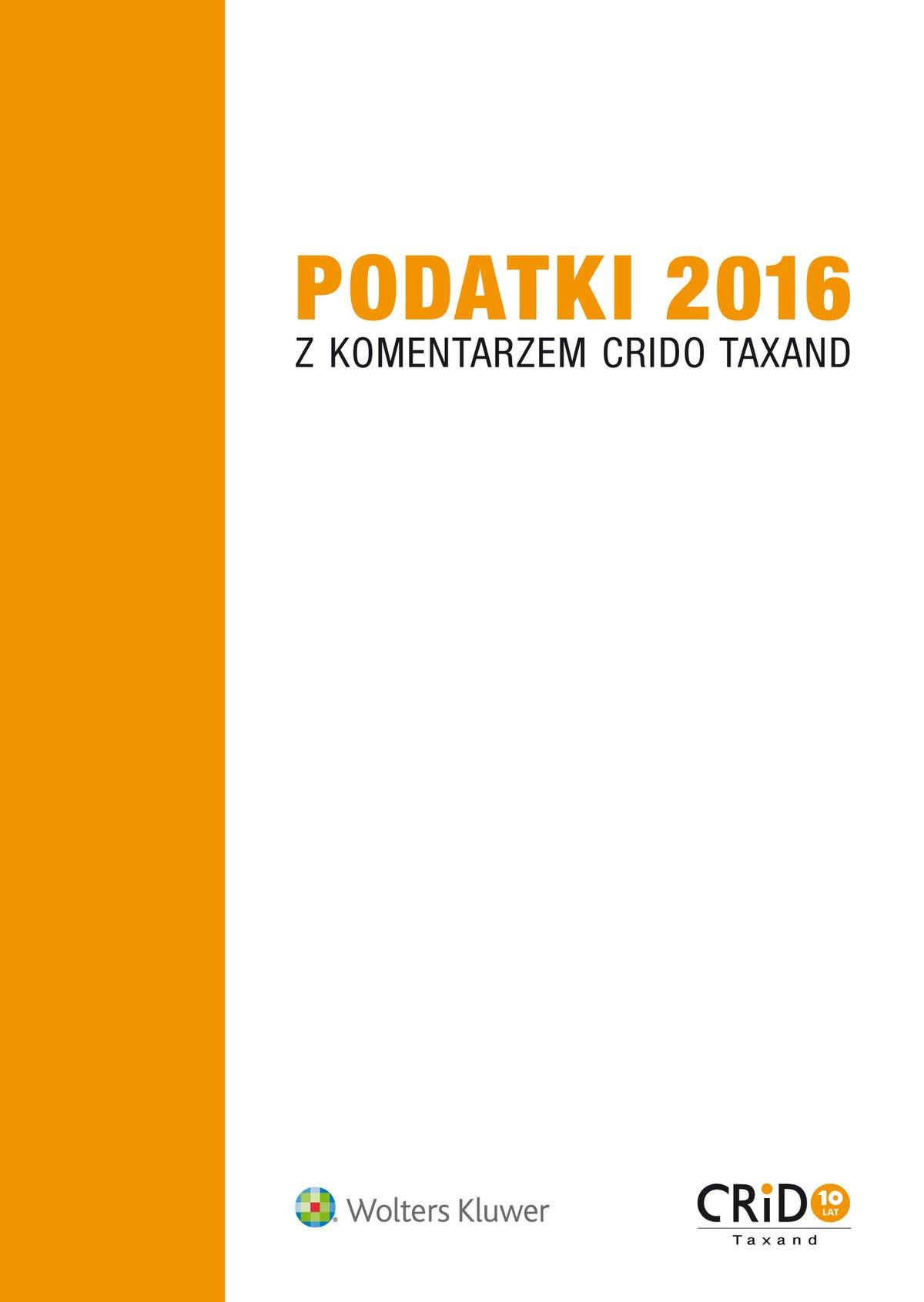 Podatki 2016 z komentarzem Crido Taxand - Ebook (Książka EPUB) do pobrania w formacie EPUB