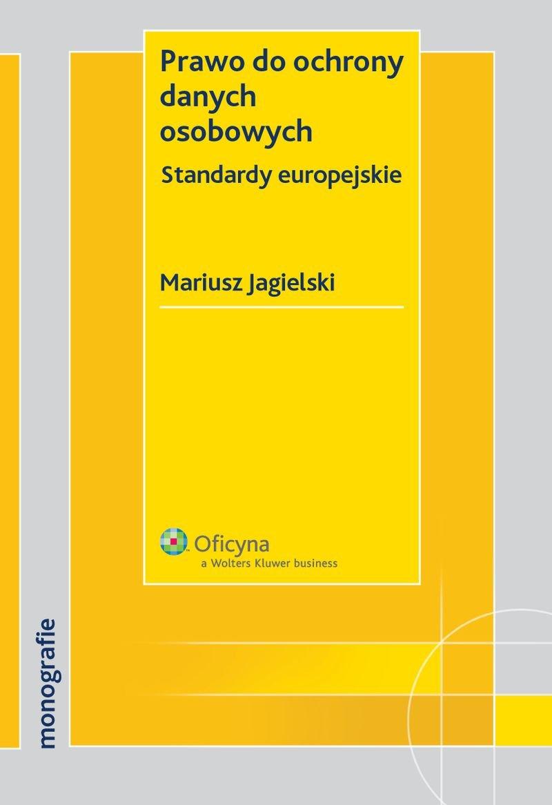 Prawo do ochrony danych osobowych. Standardy europejskie - Ebook (Książka EPUB) do pobrania w formacie EPUB
