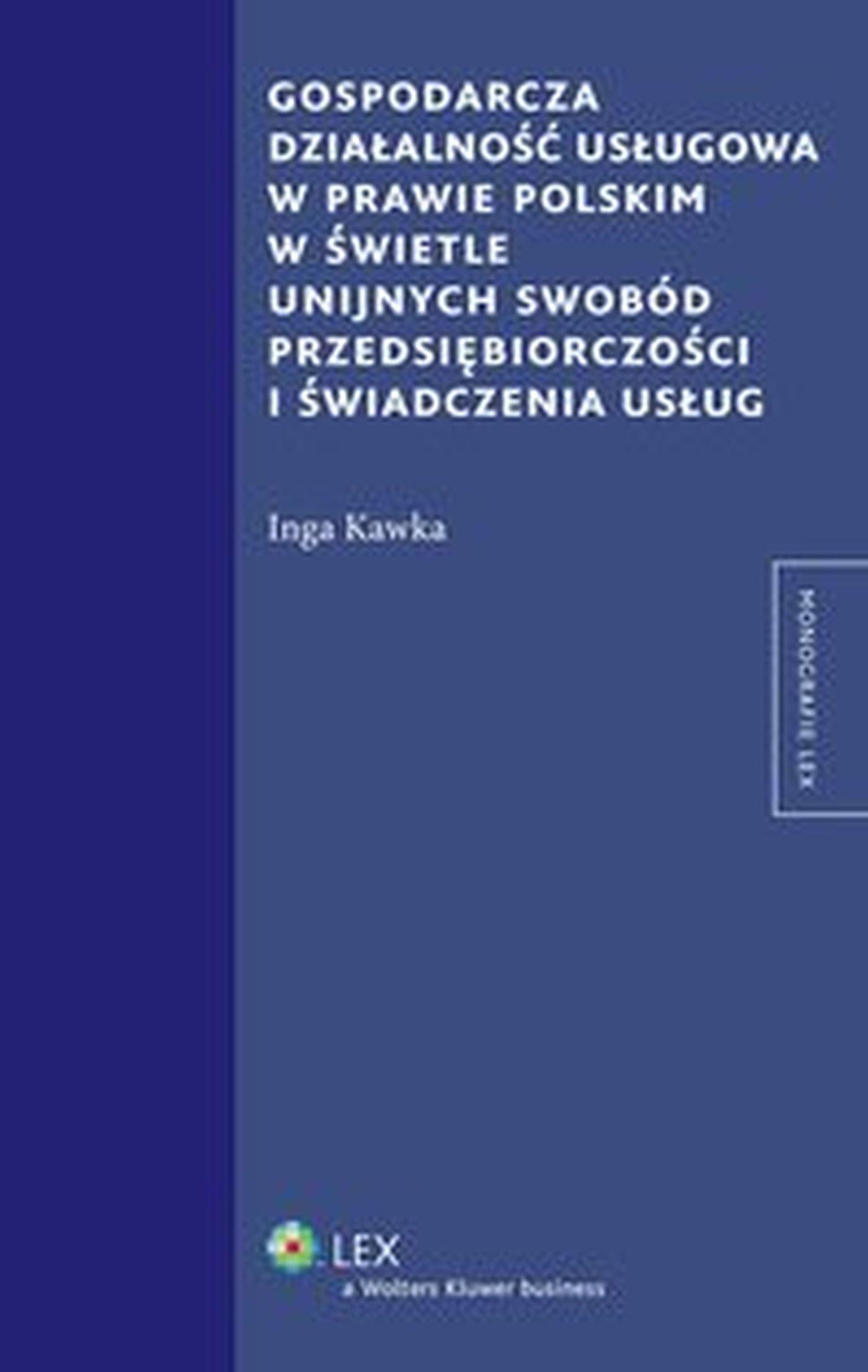 Gospodarcza działalność usługowa w prawie polskim w świetle unijnych swobód przedsiębiorczości i świadczenia usług - Ebook (Książka EPUB) do pobrania w formacie EPUB