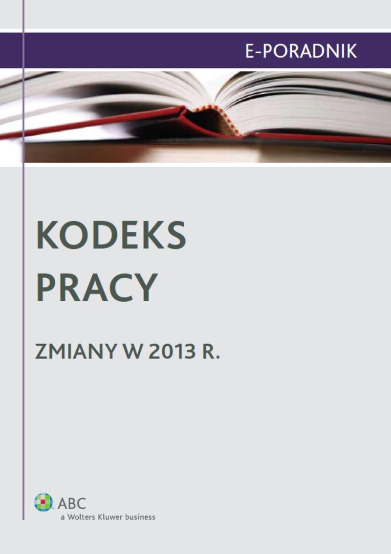 Kodeks pracy - zmiany w 2013 r. - Ebook (Książka EPUB) do pobrania w formacie EPUB