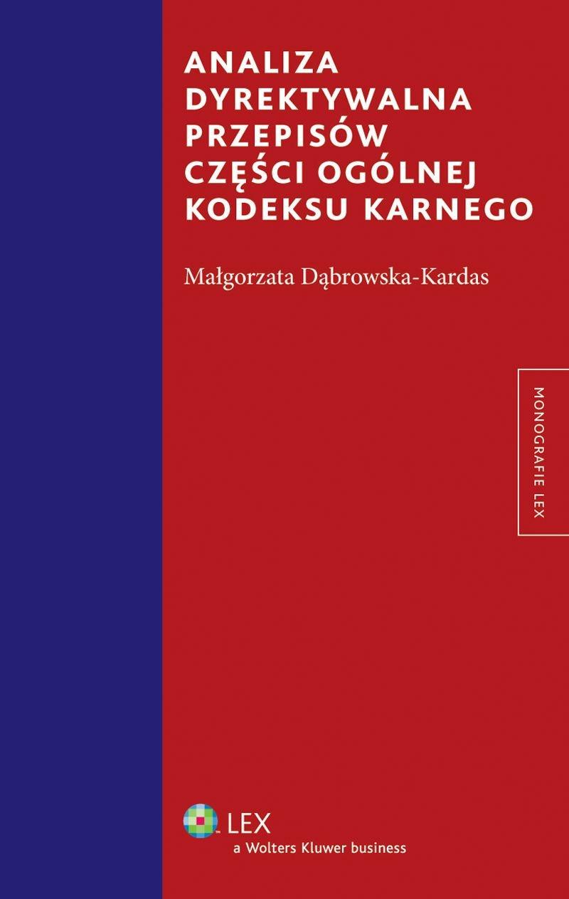 Analiza dyrektywalna przepisów części ogólnej kodeksu karnego - Ebook (Książka EPUB) do pobrania w formacie EPUB
