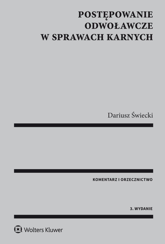 Postępowanie odwoławcze w sprawach karnych. Komentarz i orzecznictwo - Ebook (Książka EPUB) do pobrania w formacie EPUB