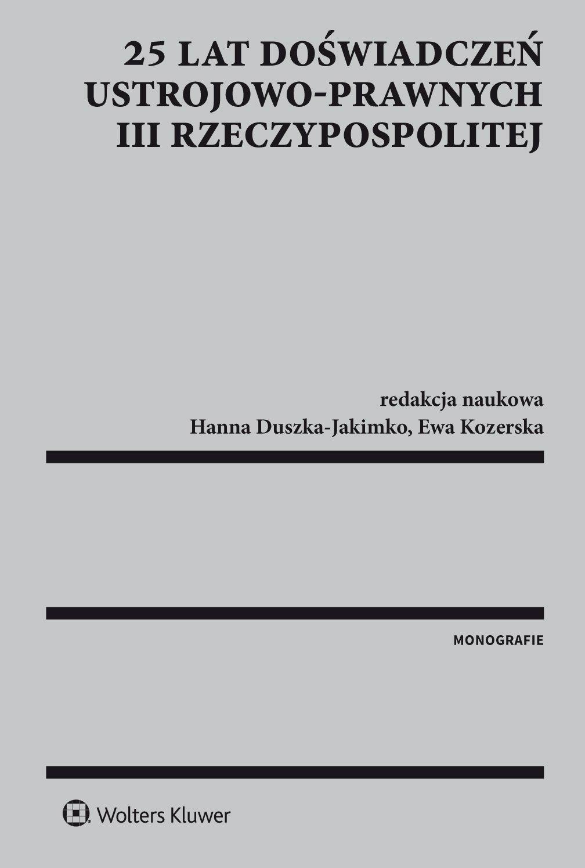 25 lat doświadczeń ustrojowo-prawnych III Rzeczypospolitej - Ebook (Książka EPUB) do pobrania w formacie EPUB