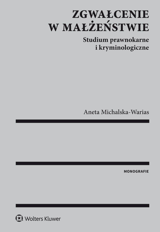 Zgwałcenie w małżeństwie. Studium prawnokarne i kryminologiczne - Ebook (Książka EPUB) do pobrania w formacie EPUB