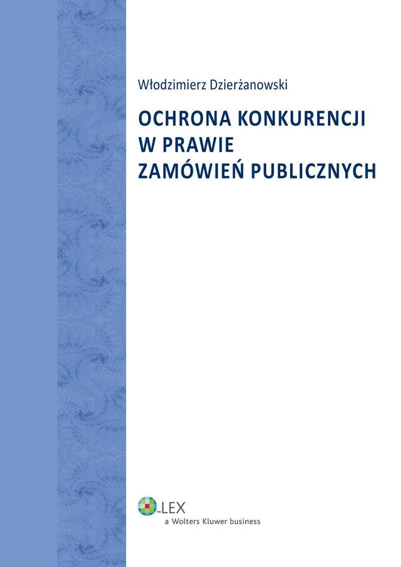 Ochrona konkurencji w prawie zamówień publicznych - Ebook (Książka EPUB) do pobrania w formacie EPUB