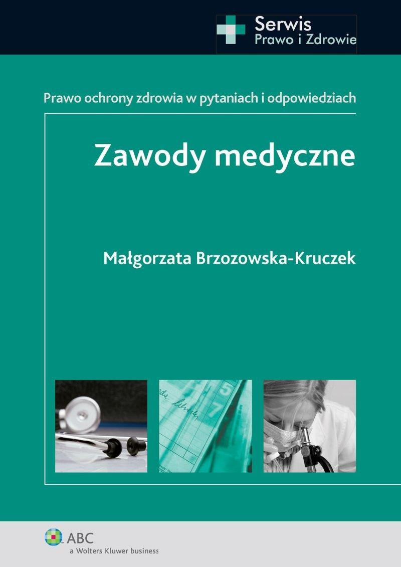 Zawody medyczne. Prawo ochrony zdrowia w pytaniach i odpowiedziach - Ebook (Książka EPUB) do pobrania w formacie EPUB