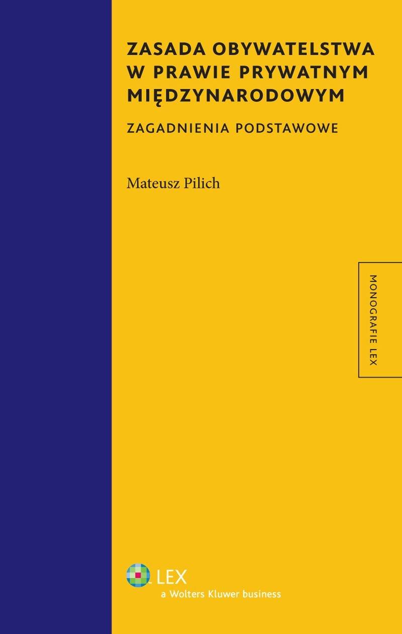 Zasada obywatelstwa w prawie prywatnym międzynarodowym. Zagadnienia podstawowe - Ebook (Książka EPUB) do pobrania w formacie EPUB