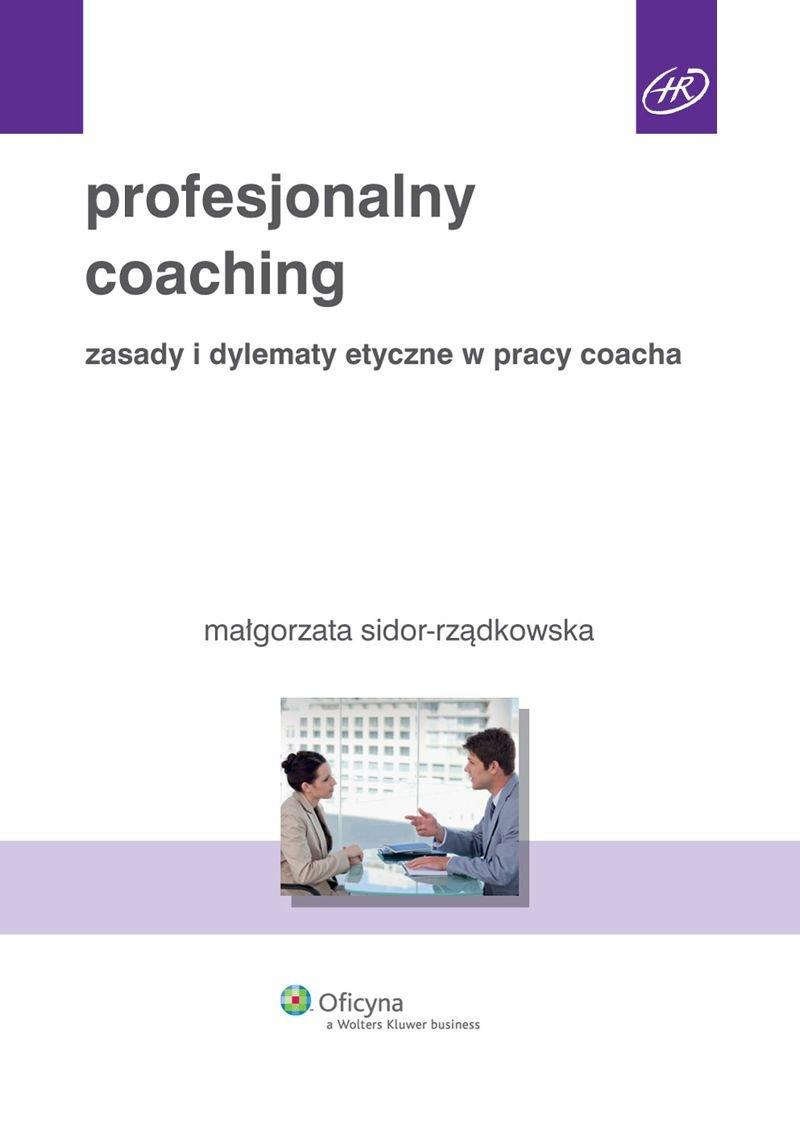 Profesjonalny coaching. Zasady i dylematy etyczne w pracy coacha - Ebook (Książka EPUB) do pobrania w formacie EPUB