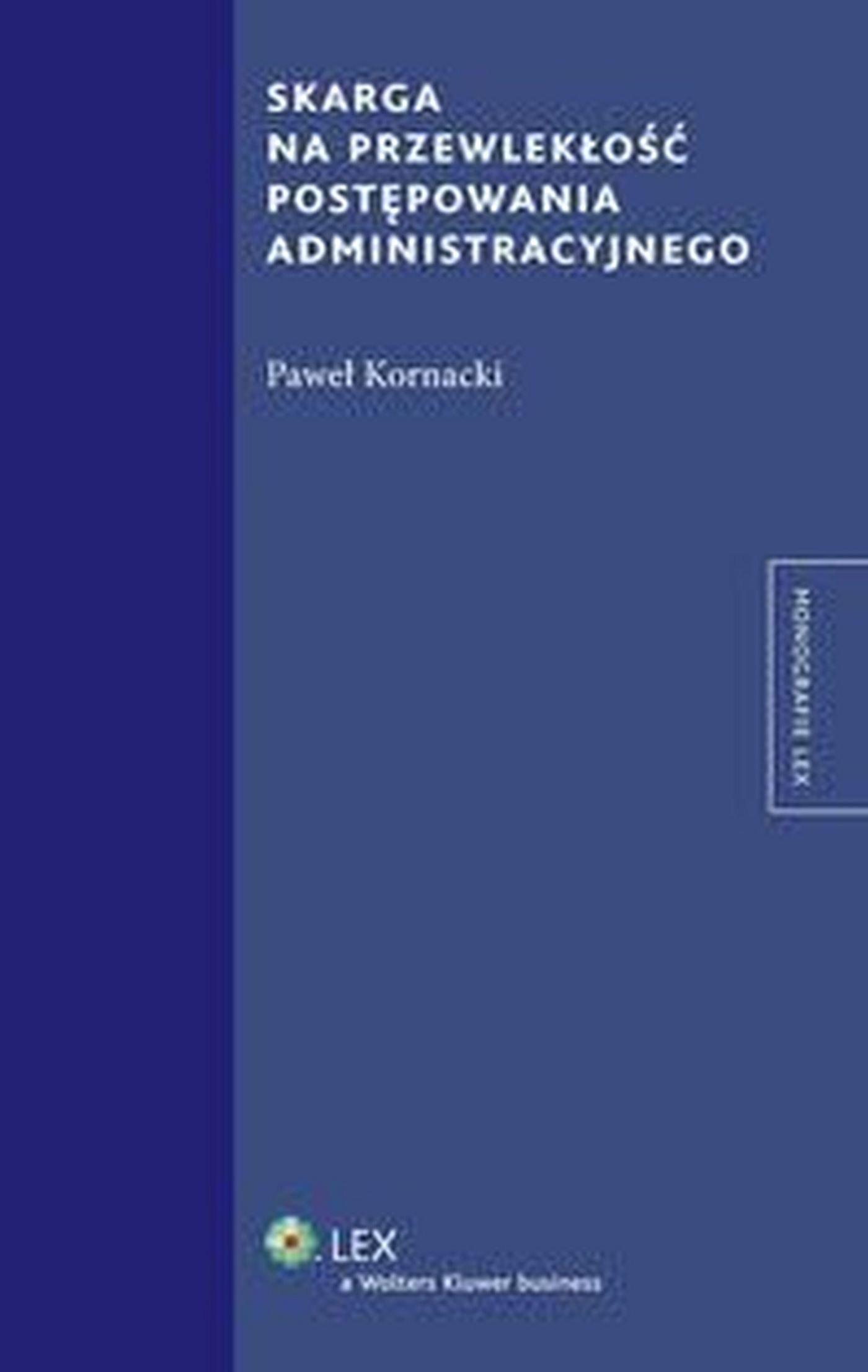 Skarga na przewlekłość postępowania administracyjnego - Ebook (Książka EPUB) do pobrania w formacie EPUB