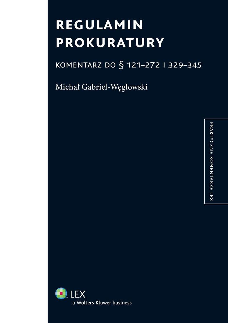 Regulamin prokuratury. Komentarz do § 121-272 i 329-345 - Ebook (Książka EPUB) do pobrania w formacie EPUB