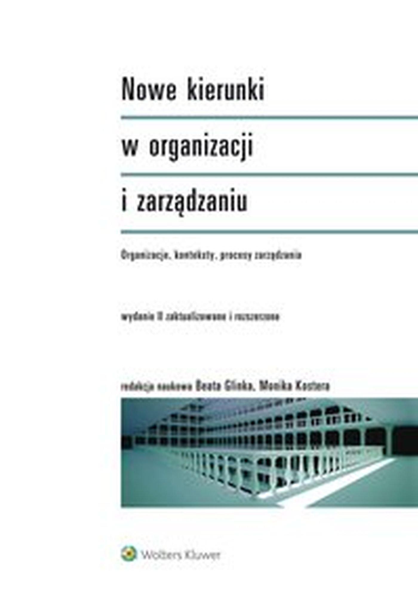 Nowe kierunki w organizacji i zarządzaniu. Organizacje, konteksty, procesy zarządzania - Ebook (Książka EPUB) do pobrania w formacie EPUB