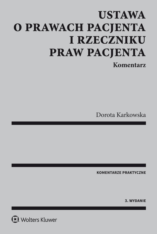 Ustawa o prawach pacjenta i Rzeczniku Praw Pacjenta. Komentarz - Ebook (Książka EPUB) do pobrania w formacie EPUB