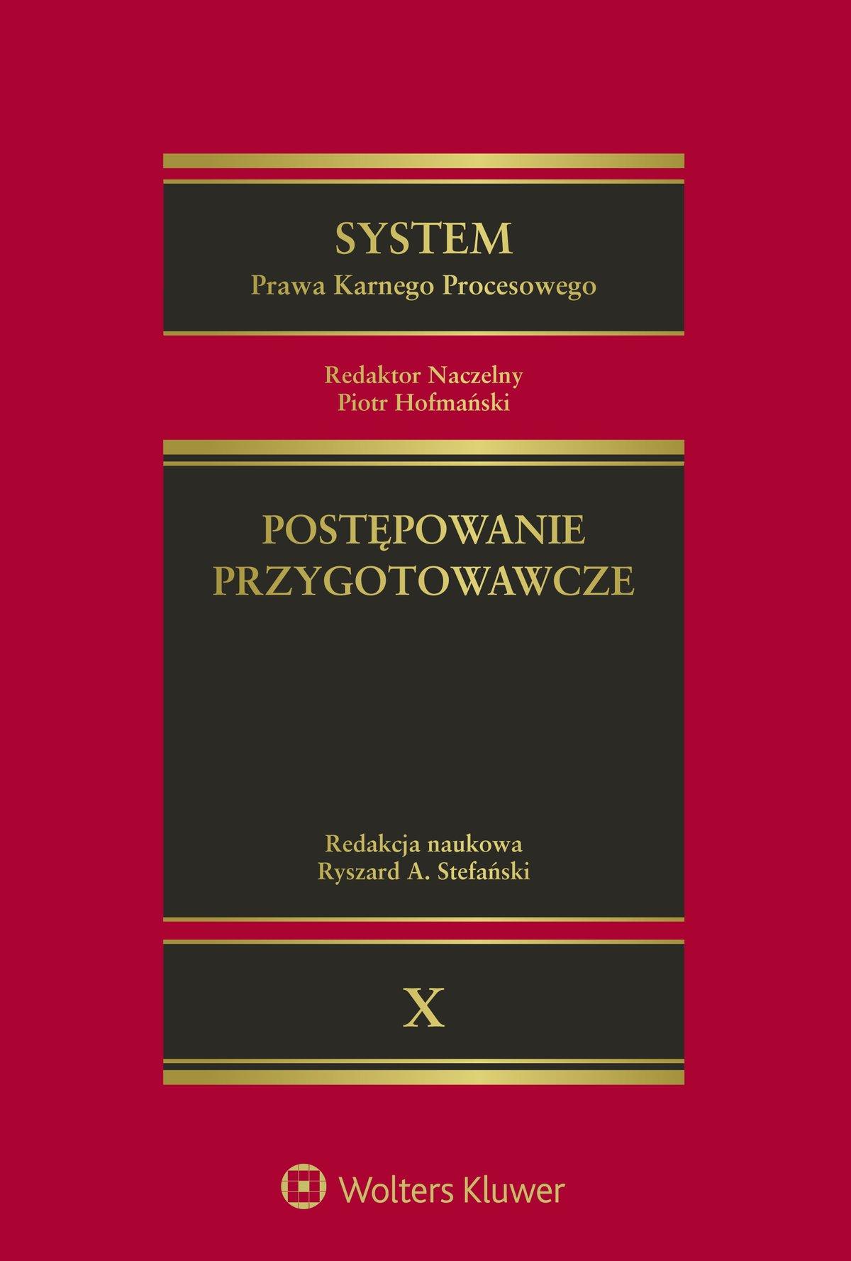 System Prawa Karnego Procesowego. Tom X. Postępowanie przygotowawcze - Ebook (Książka EPUB) do pobrania w formacie EPUB