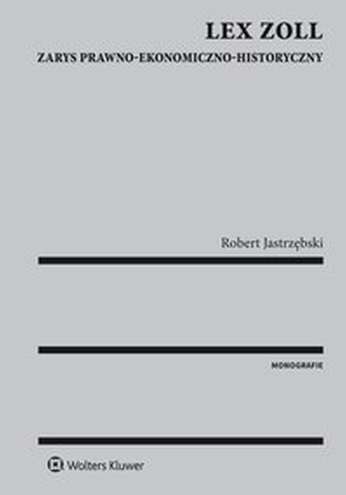 Lex Zoll. Zarys prawno-ekonomiczno-historyczny - Ebook (Książka EPUB) do pobrania w formacie EPUB