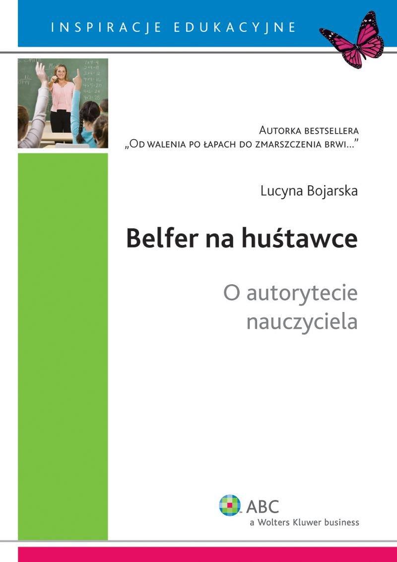 Belfer na huśtawce. O autorytecie nauczyciela - Ebook (Książka EPUB) do pobrania w formacie EPUB