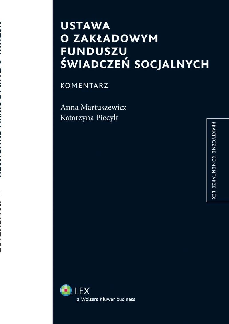 Ustawa o Zakładowym Funduszu Świadczeń Socjalnych. Komentarz [EBOOK] - Ebook (Książka EPUB) do pobrania w formacie EPUB