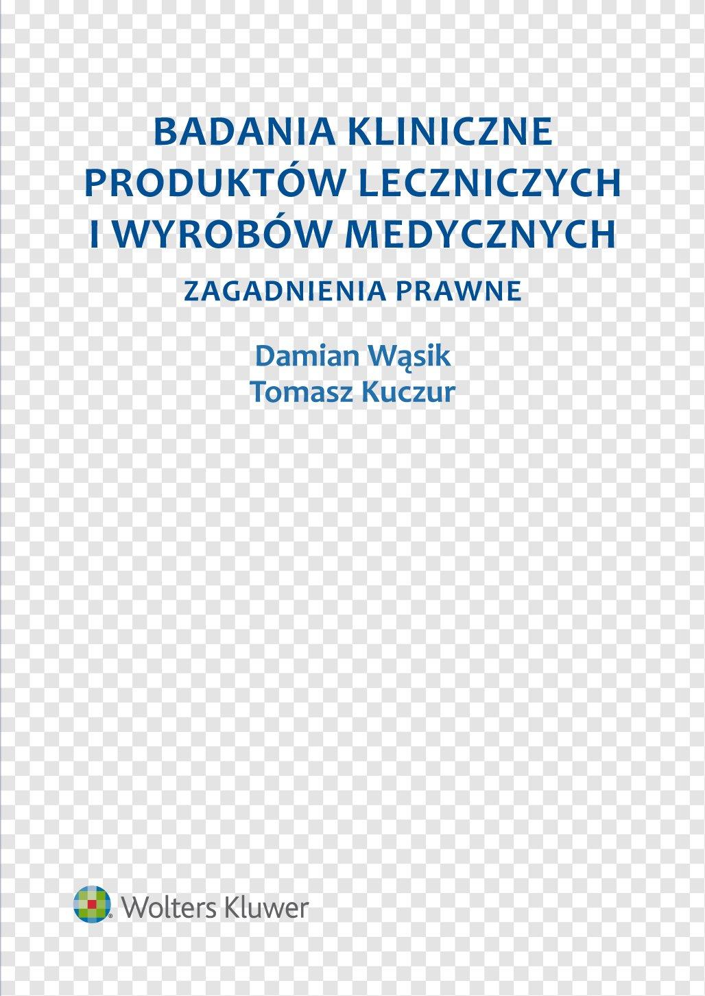 Badania kliniczne produktów leczniczych i wyrobów medycznych. Zagadnienia prawne - Ebook (Książka EPUB) do pobrania w formacie EPUB
