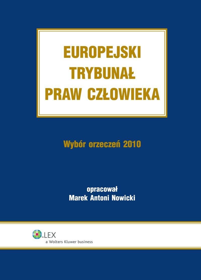 Europejski Trybunał Praw Człowieka. Wybór Orzeczeń 2010 - Ebook (Książka EPUB) do pobrania w formacie EPUB