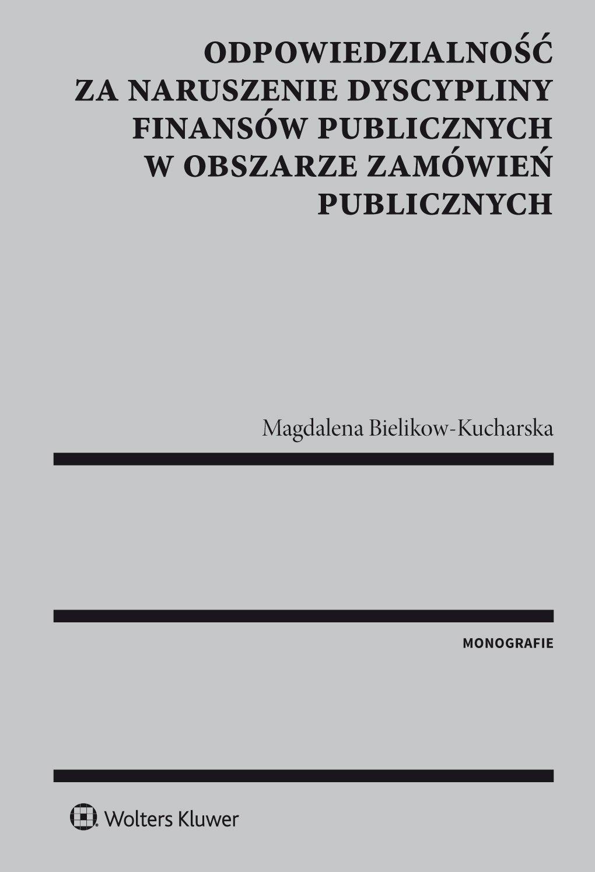 Odpowiedzialność za naruszenie dyscypliny finansów publicznych w obszarze zamówień publicznych - Ebook (Książka EPUB) do pobrania w formacie EPUB