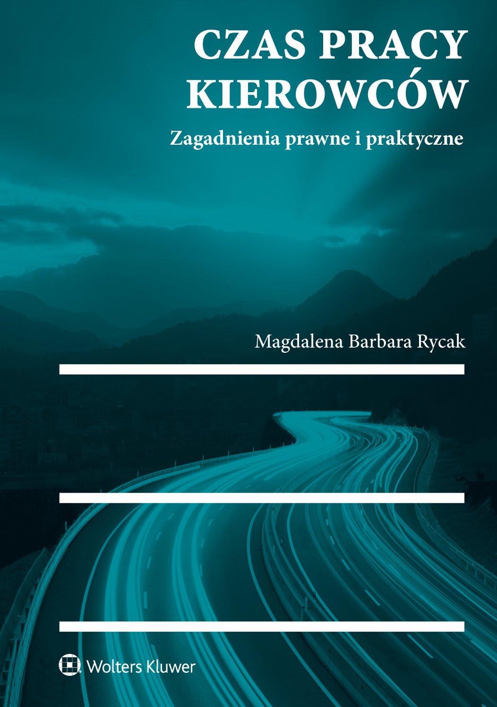 Czas pracy kierowców. Zagadnienia prawne i praktyczne - Ebook (Książka EPUB) do pobrania w formacie EPUB