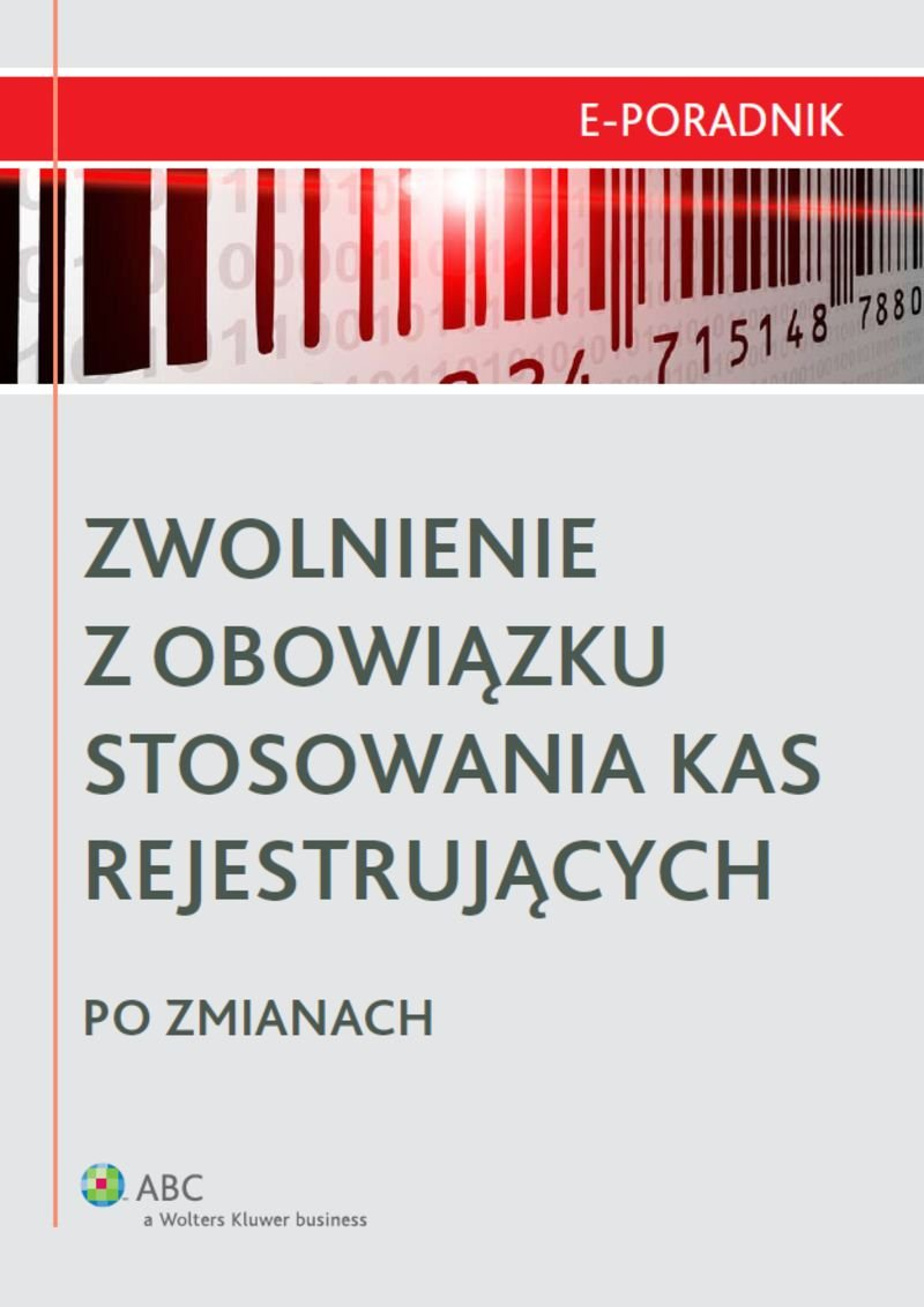 Zwolnienie z obowiązku stosowania kas rejestrujących po zmianach - Ebook (Książka EPUB) do pobrania w formacie EPUB