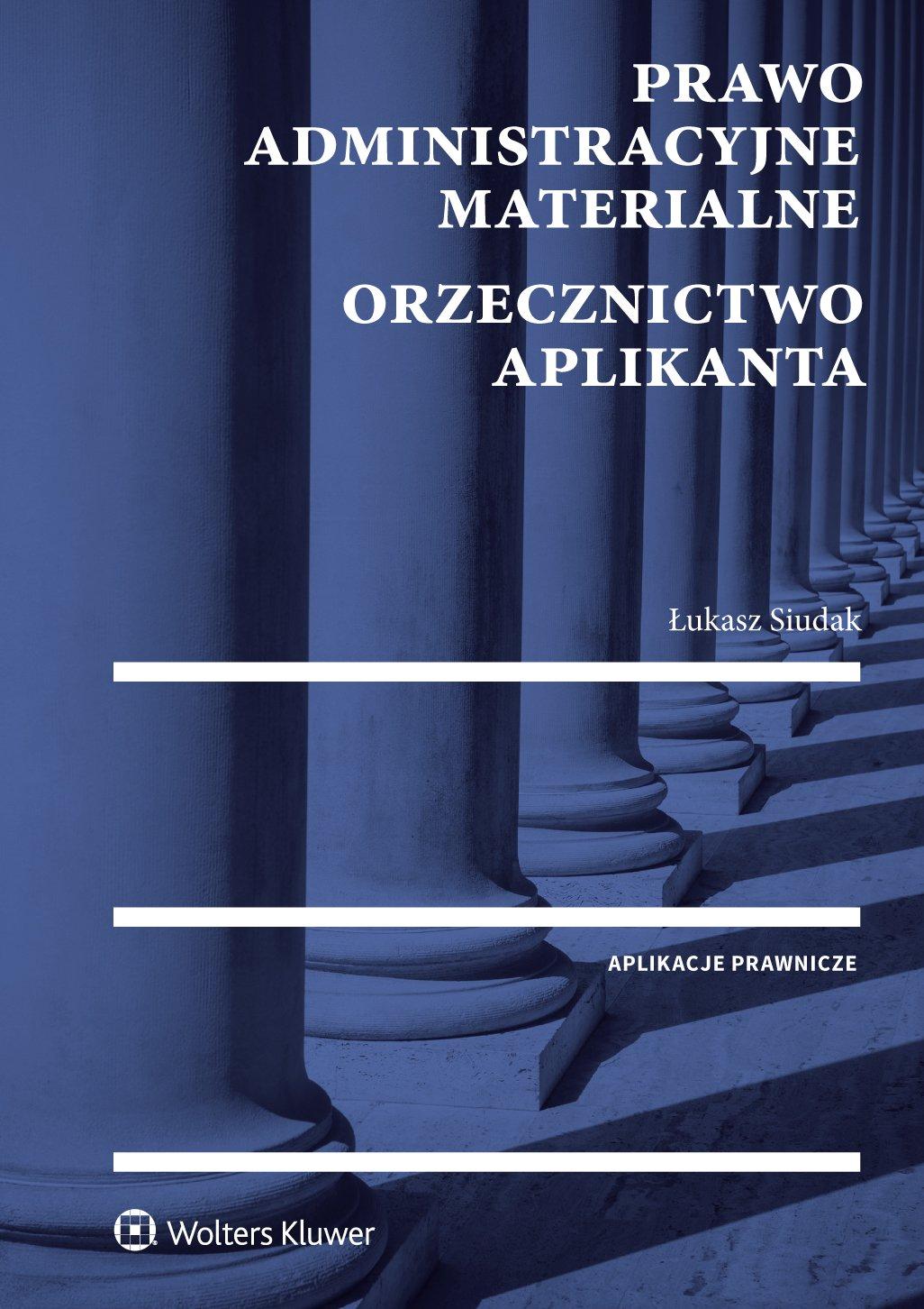 Prawo administracyjne materialne. Orzecznictwo aplikanta - Ebook (Książka EPUB) do pobrania w formacie EPUB