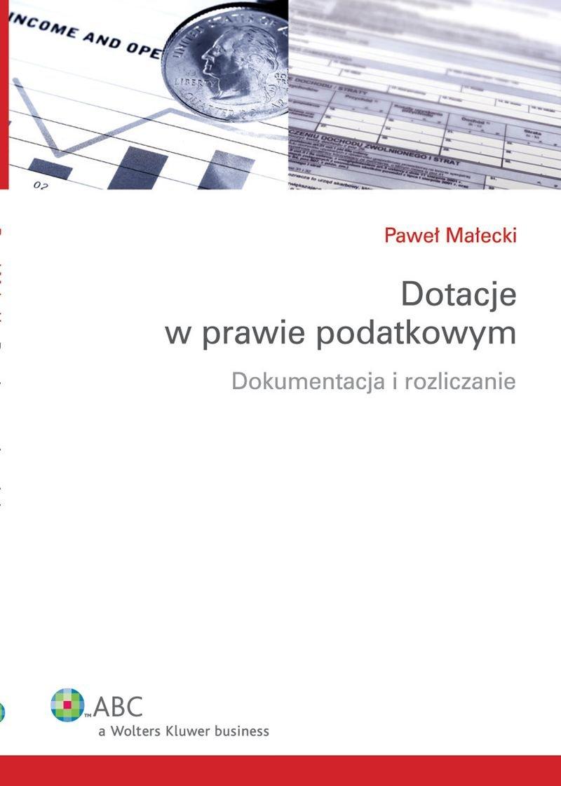 Dotacje w prawie podatkowym. Dokumentacja i rozliczanie - Ebook (Książka EPUB) do pobrania w formacie EPUB
