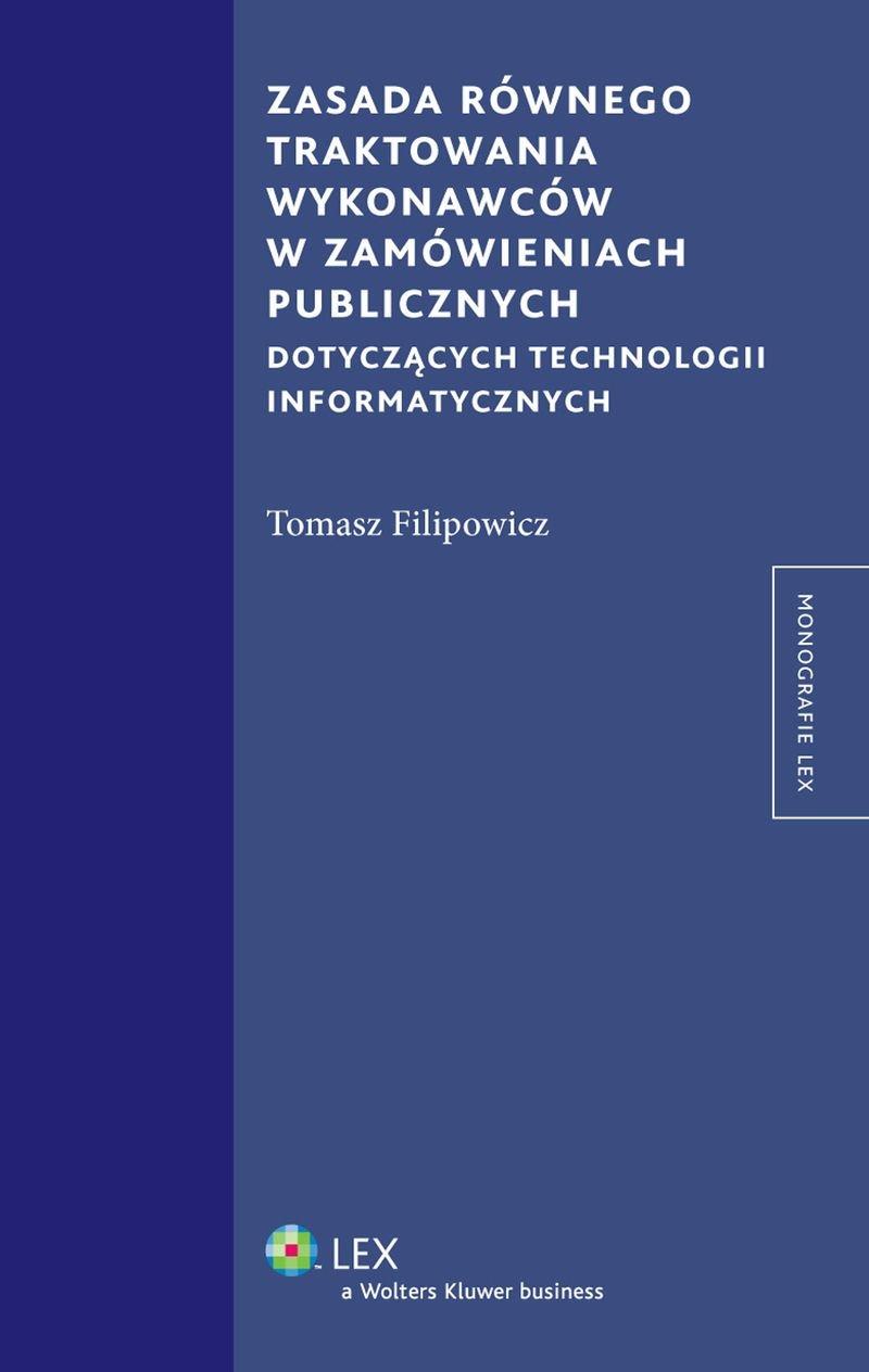 Zasada równego traktowania wykonawców w zamówieniach publicznych dotyczących technologii informatycznych - Ebook (Książka EPUB) do pobrania w formacie EPUB