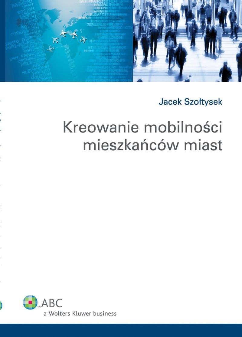 Kreowanie mobilności mieszkańców miast - Ebook (Książka EPUB) do pobrania w formacie EPUB