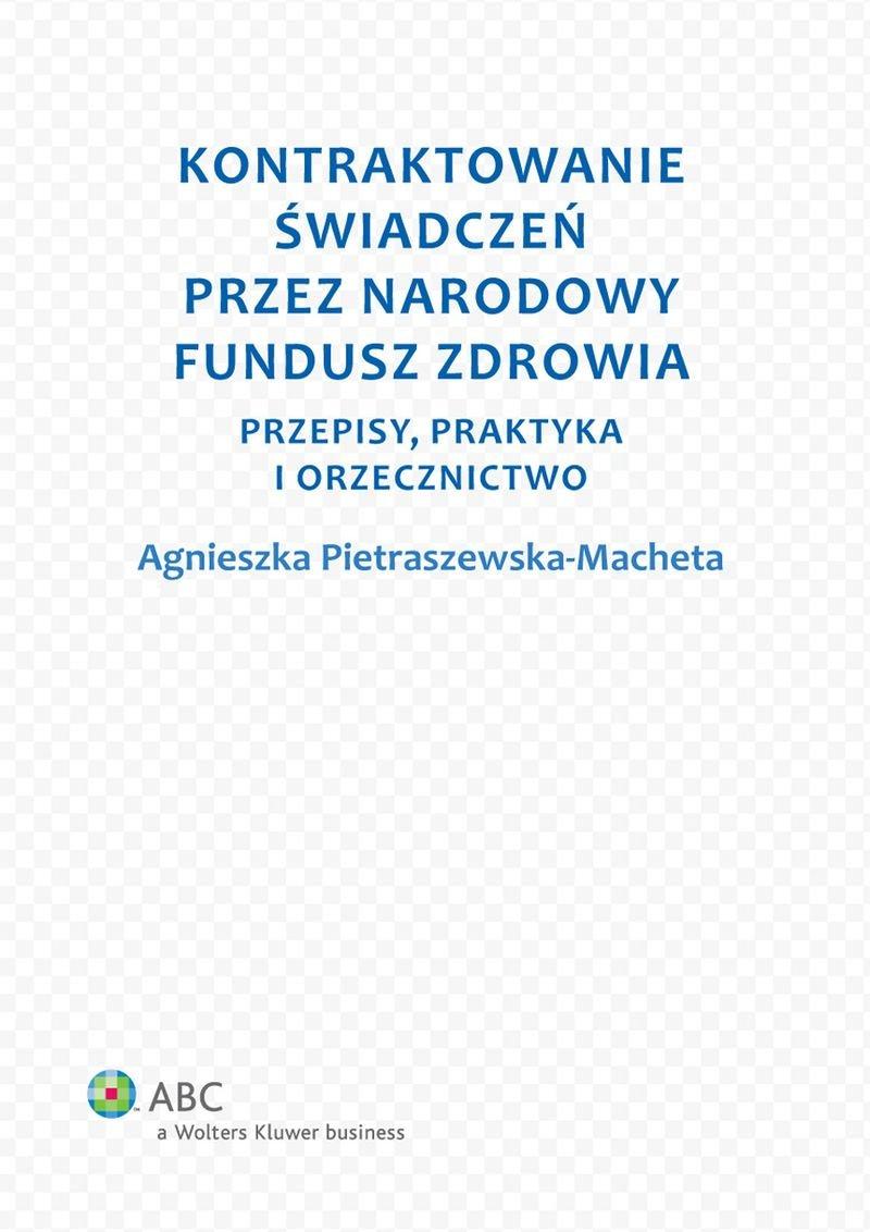 Kontraktowanie świadczeń przez Narodowy Fundusz Zdrowia. Przepisy, praktyka i orzecznictwo - Ebook (Książka EPUB) do pobrania w formacie EPUB
