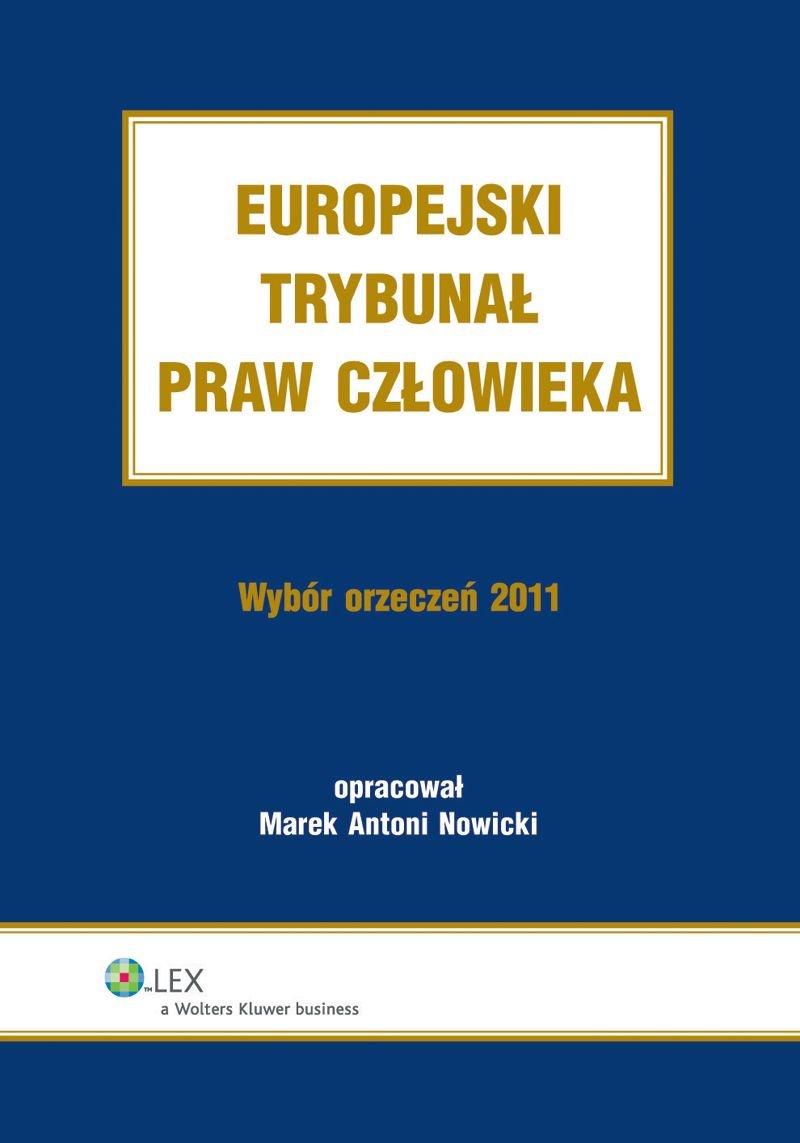 Europejski Trybunał Praw Człowieka. Wybór Orzeczeń 2011 - Ebook (Książka EPUB) do pobrania w formacie EPUB