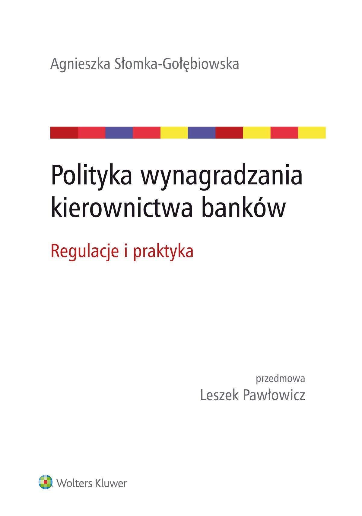Polityka wynagradzania kierownictwa banków. Regulacje i praktyka - Ebook (Książka EPUB) do pobrania w formacie EPUB