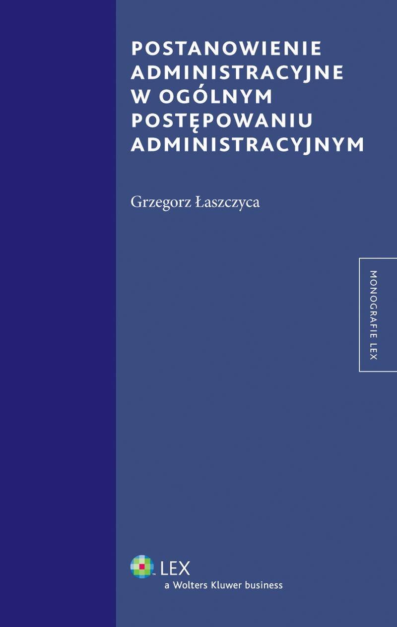Postanowienie administracyjne w ogólnym postępowaniu administracyjnym - Ebook (Książka EPUB) do pobrania w formacie EPUB
