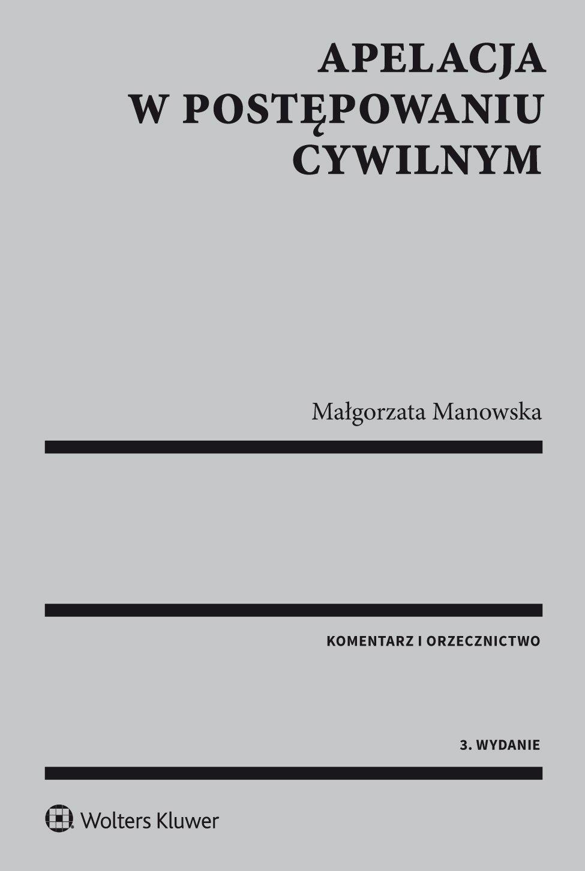Apelacja w postępowaniu cywilnym. Komentarz i orzecznictwo - Ebook (Książka EPUB) do pobrania w formacie EPUB