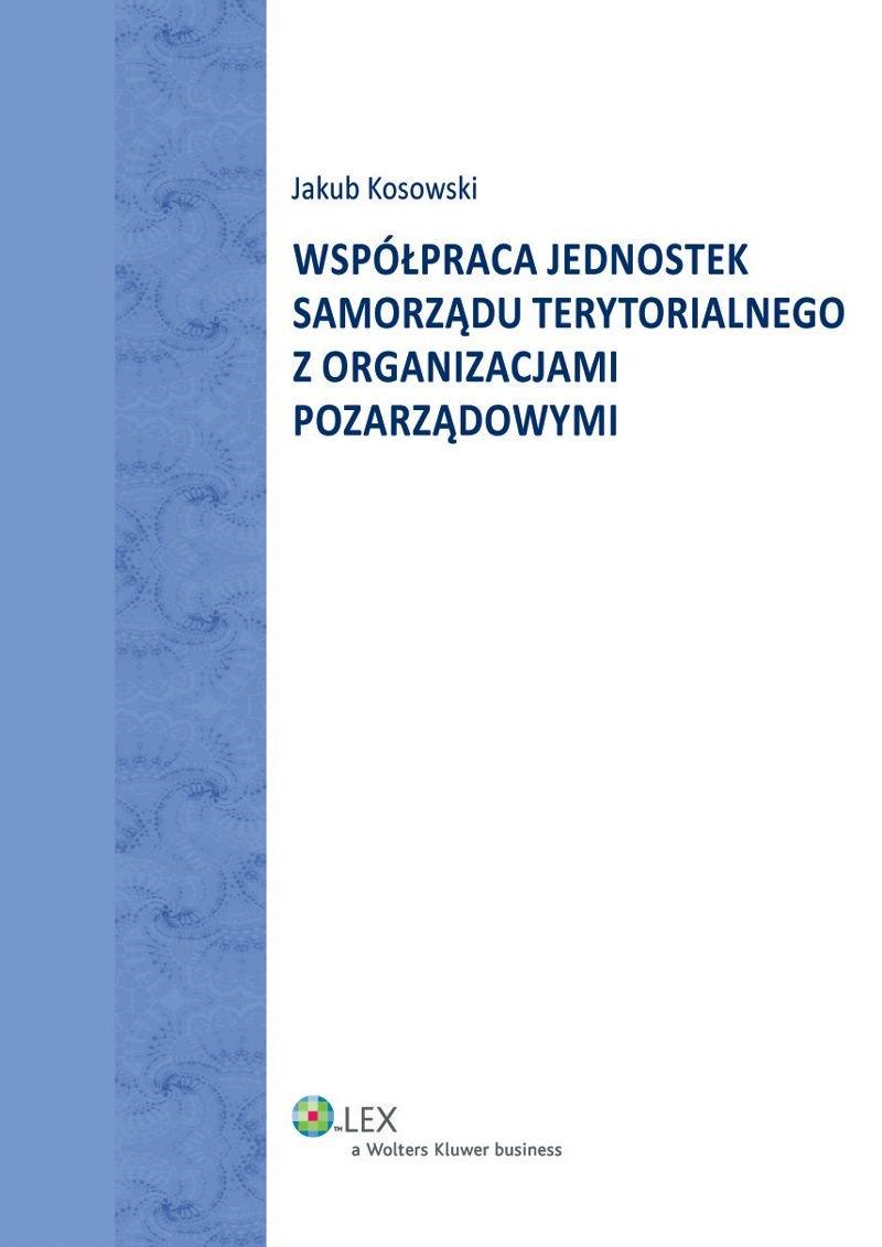 Współpraca jednostek Samorządu Terytorialnego z organizacjami pozarządowymi - Ebook (Książka EPUB) do pobrania w formacie EPUB