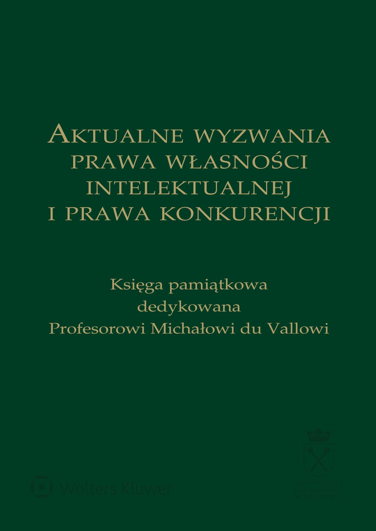 Aktualne wyzwania prawa własności intelektualnej i prawa konkurencji. Księga pamiątkowa dedykowana Profesorowi Michałowi du Vallowi - Ebook (Książka EPUB) do pobrania w formacie EPUB