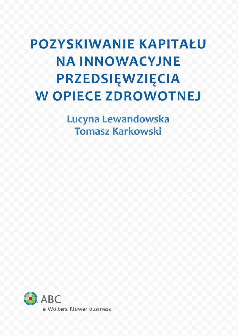 Pozyskiwanie kapitału na innowacyjne przedsięwzięcia w opiece zdrowotnej - Ebook (Książka EPUB) do pobrania w formacie EPUB