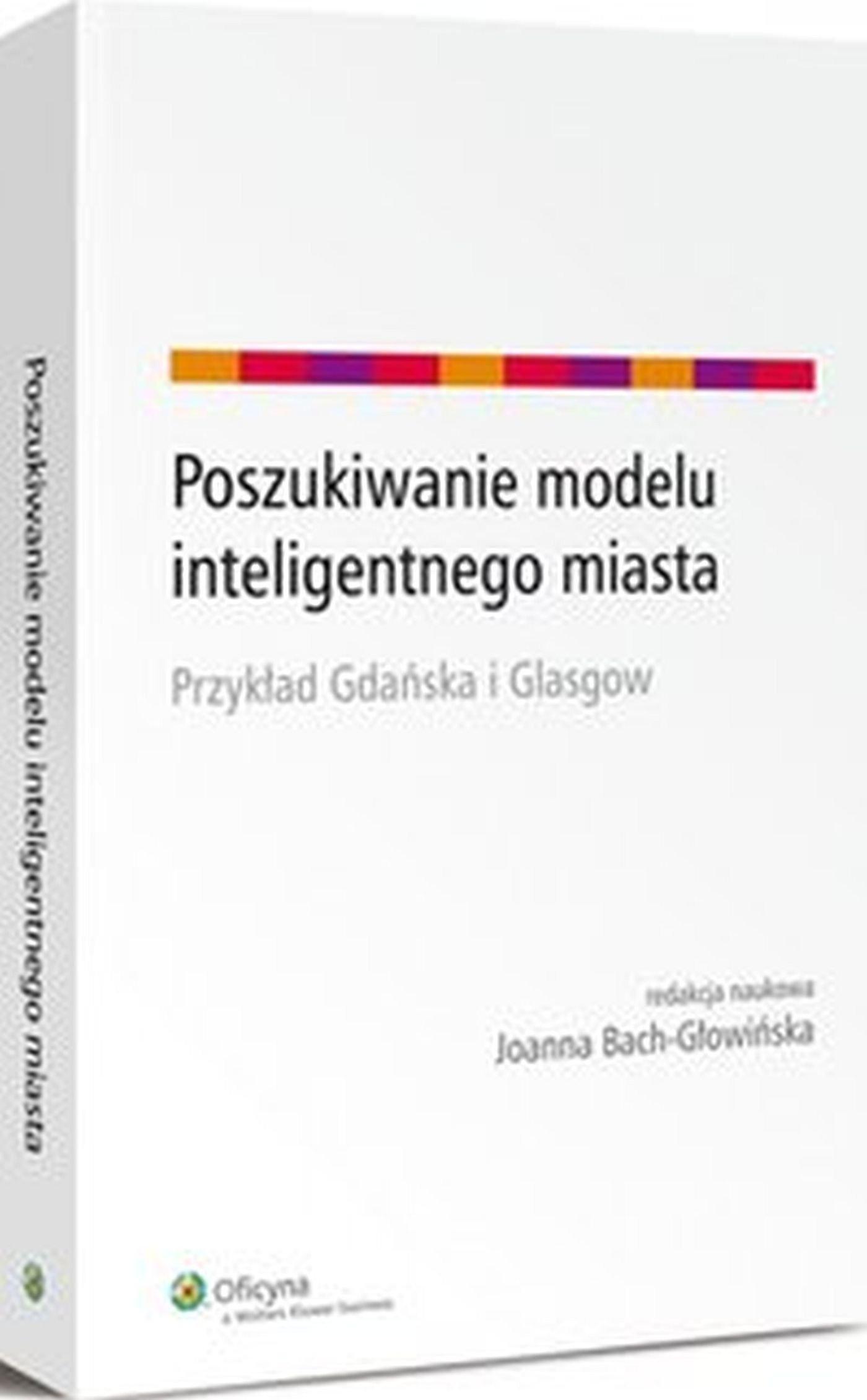 Poszukiwanie modelu inteligentnego miasta. Przykład Gdańska i Glasgow - Ebook (Książka EPUB) do pobrania w formacie EPUB