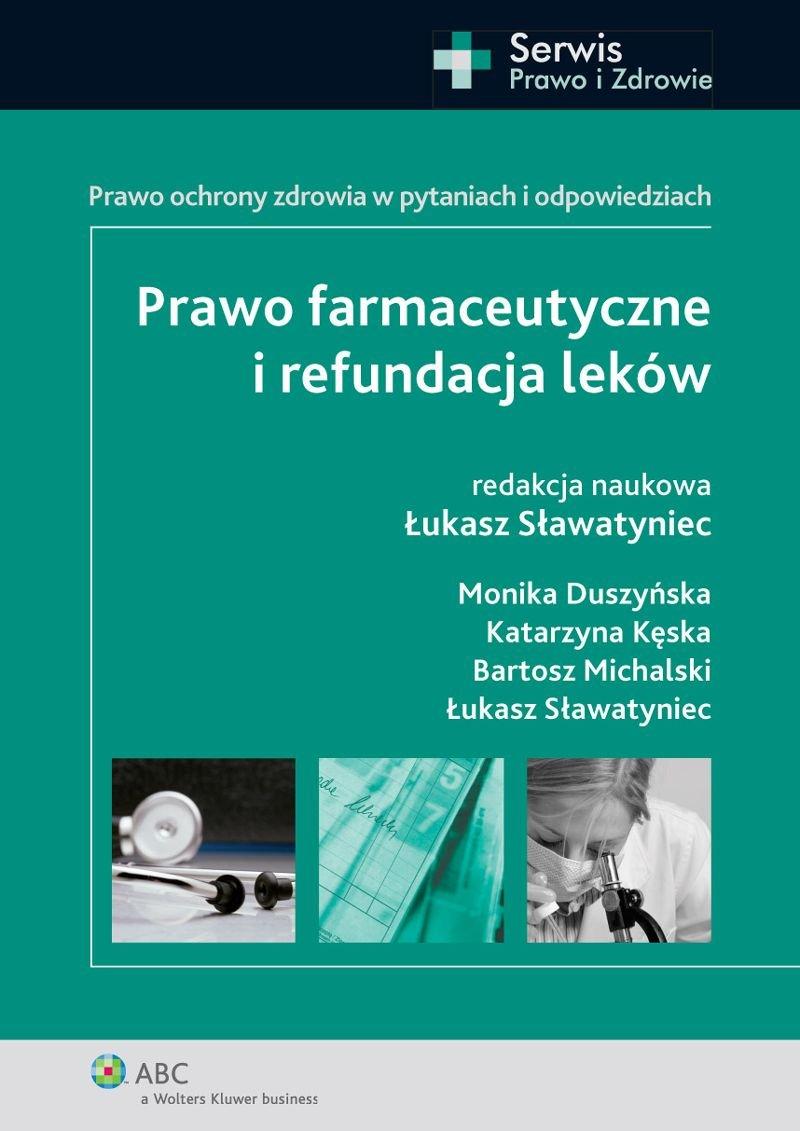 Prawo farmaceutyczne i refundacja leków. Prawo ochrony zdrowia w pytaniach i odpowiedziach - Ebook (Książka EPUB) do pobrania w formacie EPUB