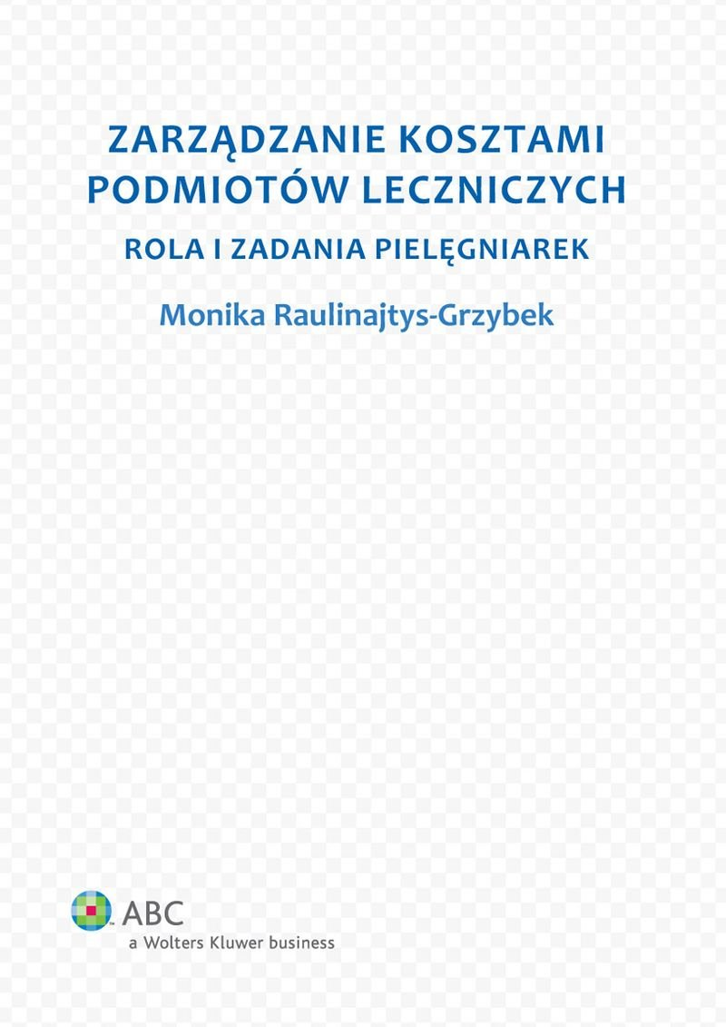 Zarządzanie kosztami podmiotów leczniczych. Rola i zadania pielęgniarek - Ebook (Książka EPUB) do pobrania w formacie EPUB
