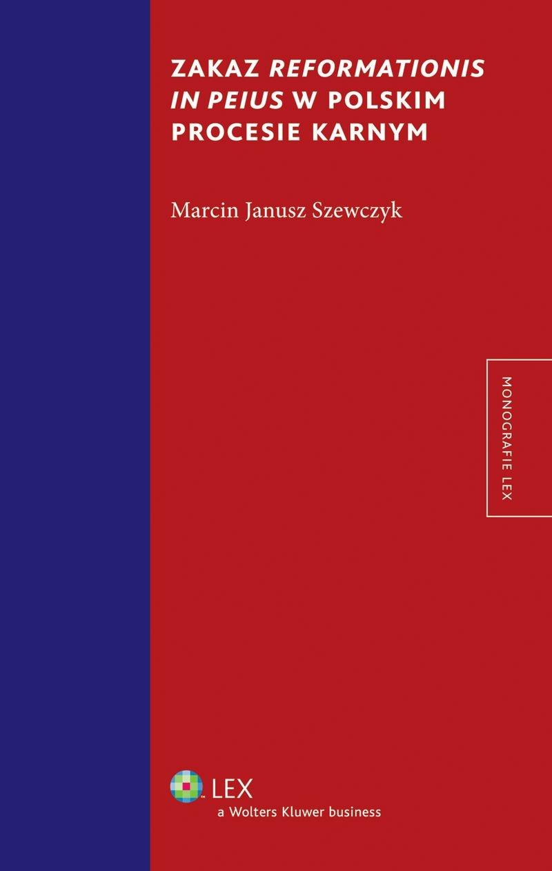 Zakaz reformationis in peius w polskim procesie karnym - Ebook (Książka EPUB) do pobrania w formacie EPUB