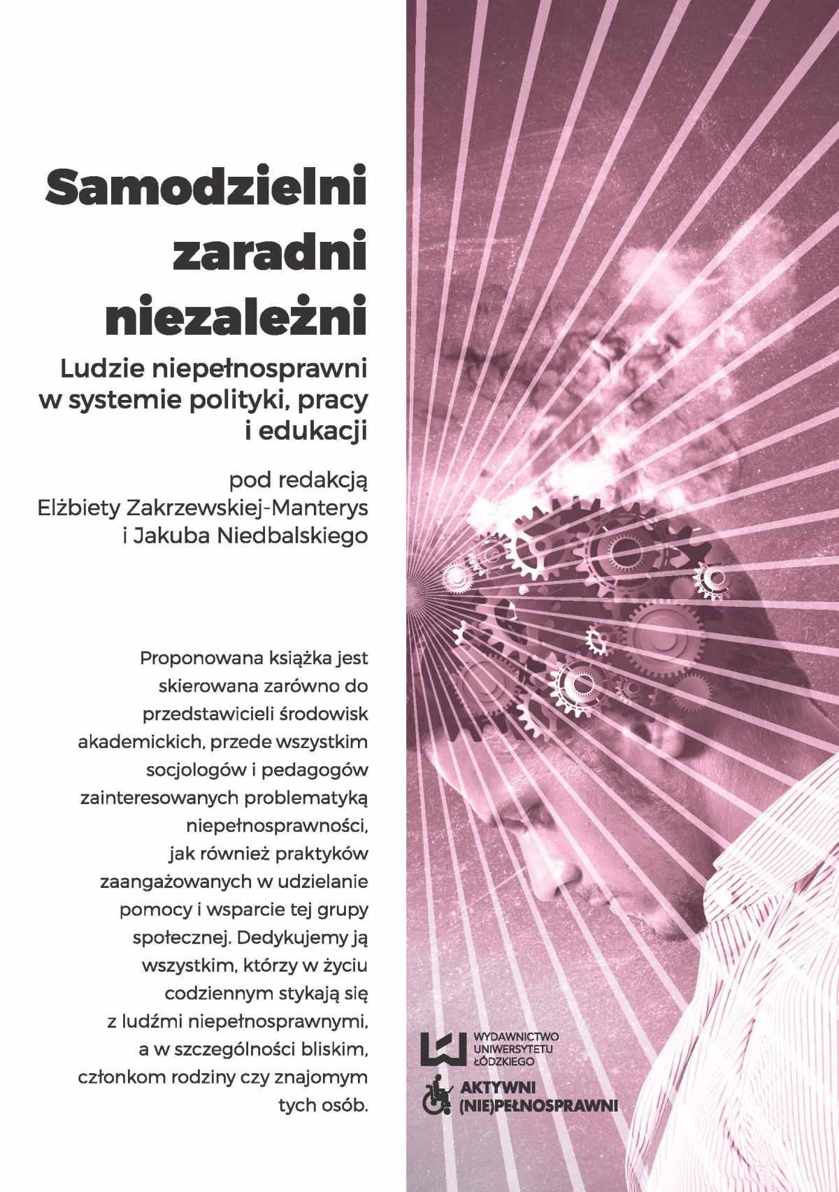 Samodzielni, zaradni, niezależni. Ludzie niepełnosprawni w systemie polityki, pracy i edukacji - Ebook (Książka PDF) do pobrania w formacie PDF