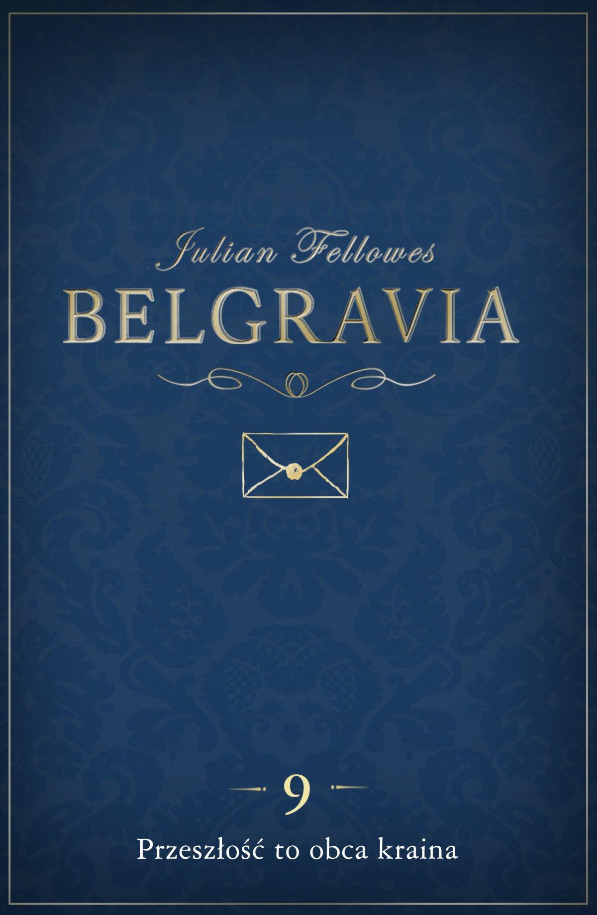 Belgravia Przeszłość to obca kraina. Odcinek 9 - Ebook (Książka na Kindle) do pobrania w formacie MOBI