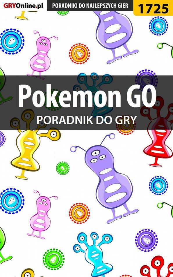 Pokemon GO - poradnik do gry - Ebook (Książka PDF) do pobrania w formacie PDF