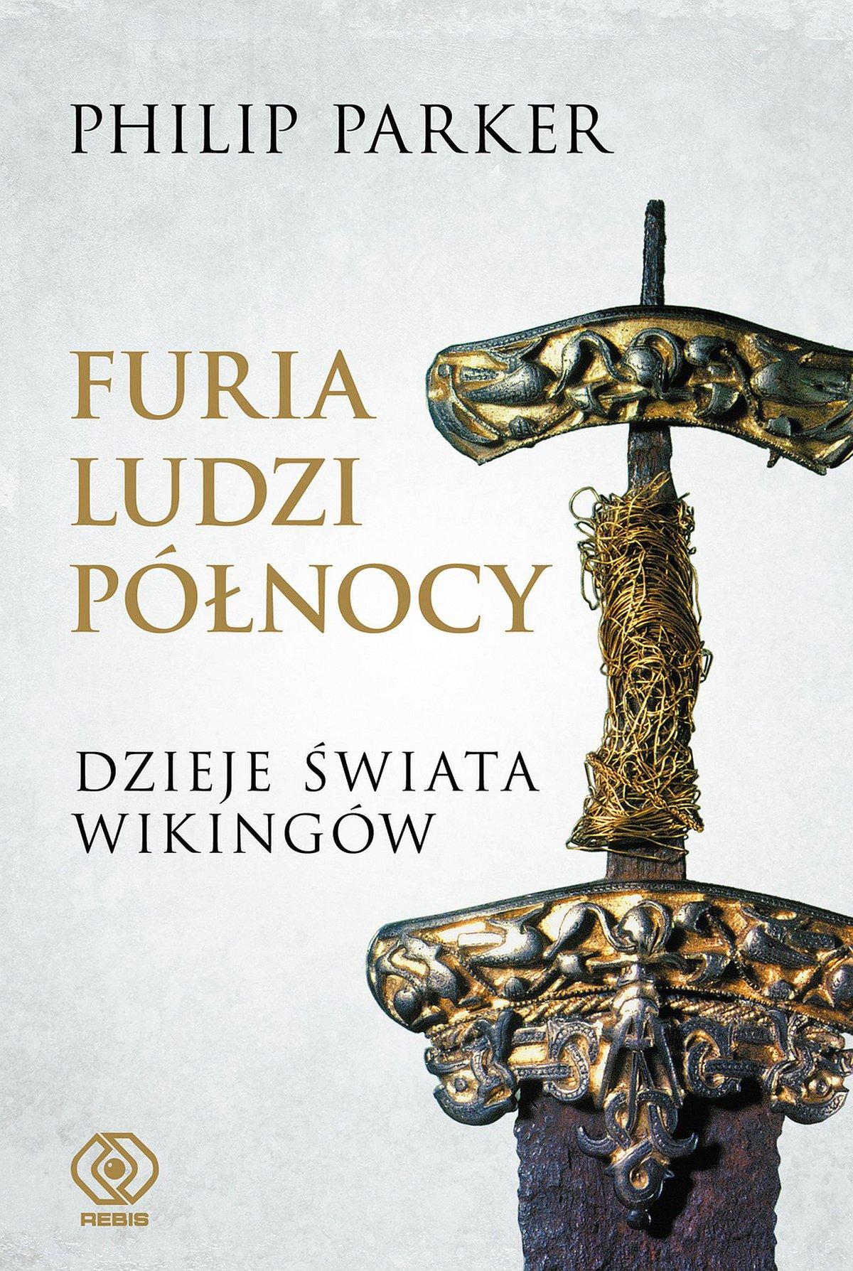 Furia ludzi Północy. Dzieje świata wikingów - Ebook (Książka EPUB) do pobrania w formacie EPUB