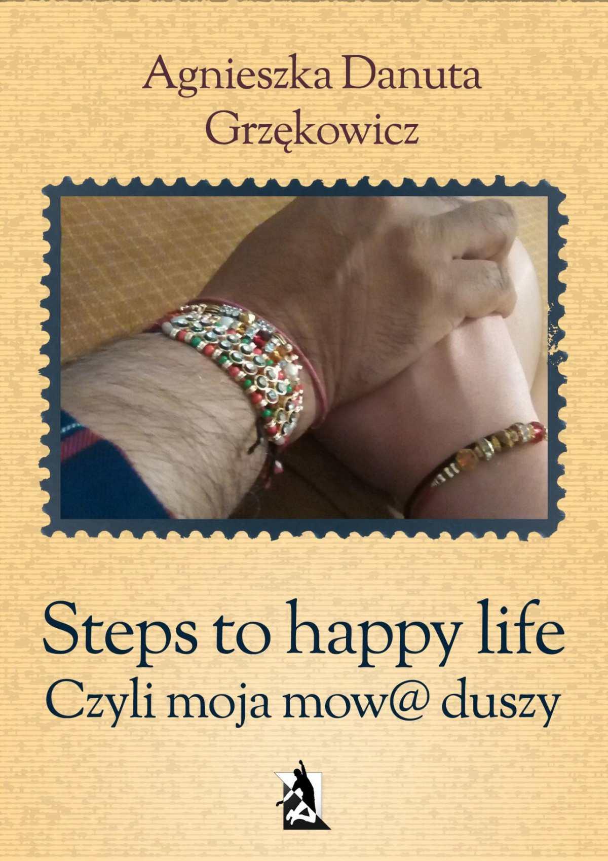 Steps to happy life. Czyli moja mow@ duszy - Ebook (Książka EPUB) do pobrania w formacie EPUB