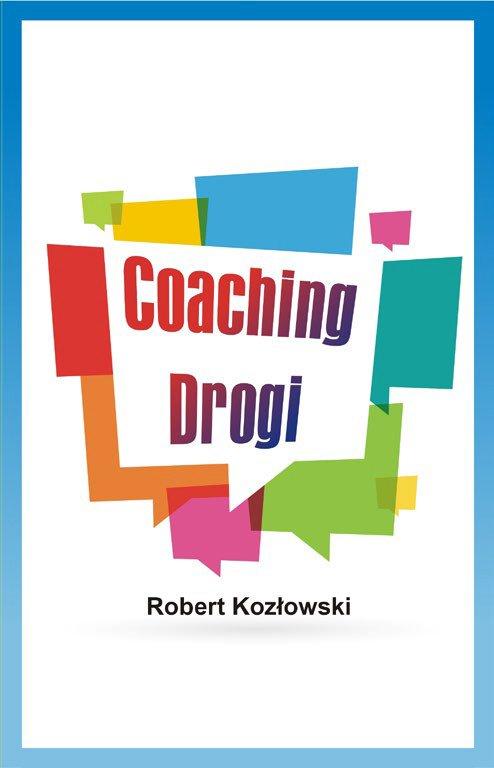 Coaching Drogi - Ebook (Książka na Kindle) do pobrania w formacie MOBI