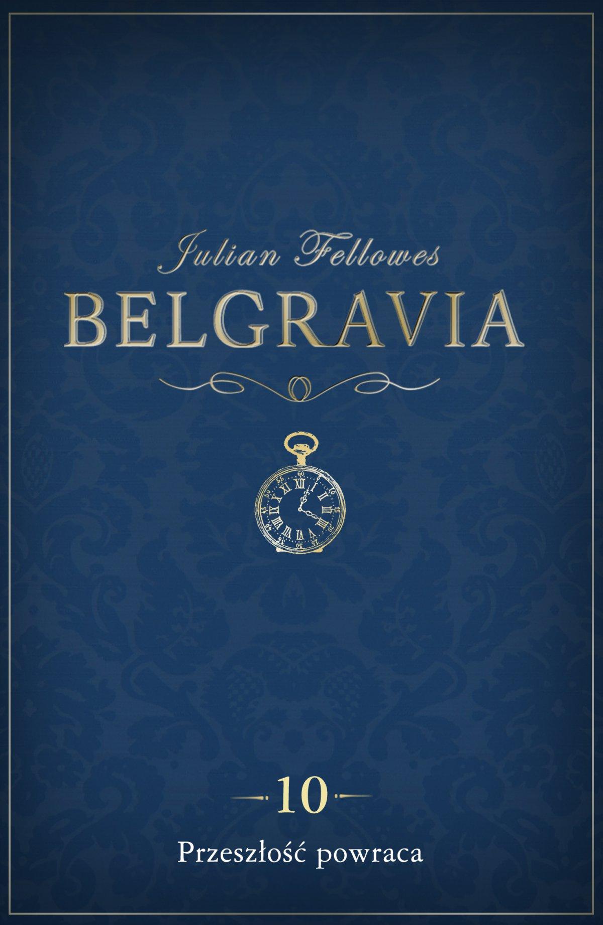 Belgravia Przeszłość powraca. Odcinek 10 - Ebook (Książka na Kindle) do pobrania w formacie MOBI