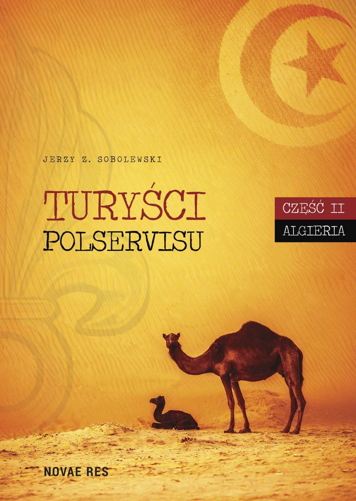 Turyści Polservisu. Część II. Algieria - Ebook (Książka EPUB) do pobrania w formacie EPUB