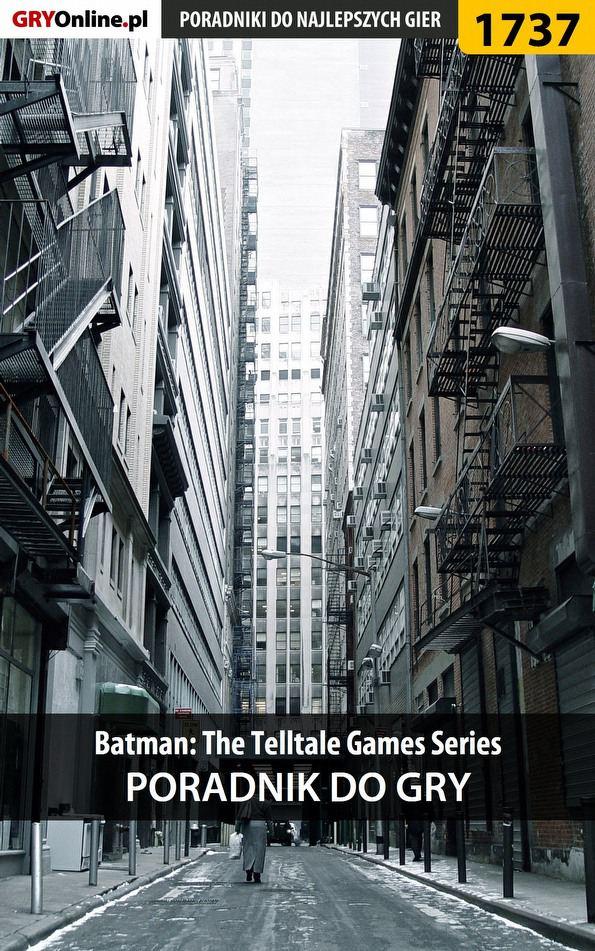 Batman: The Telltale Games Series - poradnik do gry - Ebook (Książka EPUB) do pobrania w formacie EPUB